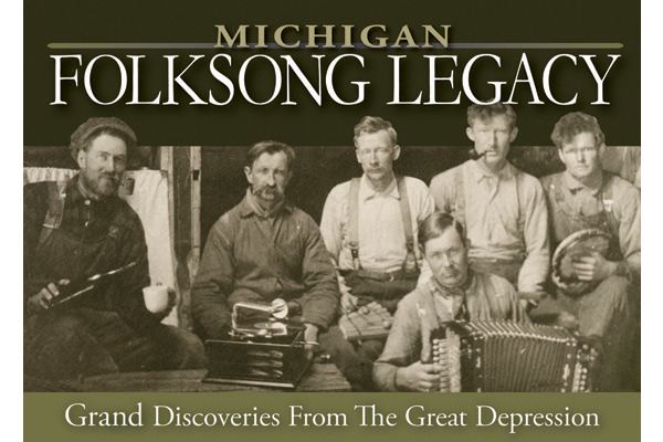 Image of Michigan Folksong Legacy