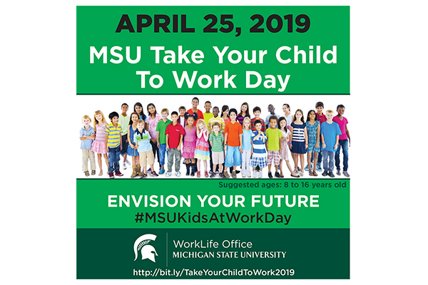 April 25, 2019 MSU Take Your Child To Work Day
