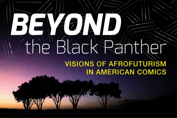 """Dark landsacpe scene with trees, starry sky, and text """"Beyond the Black Panther: Visions of Afrofuturism in American Comics"""""""
